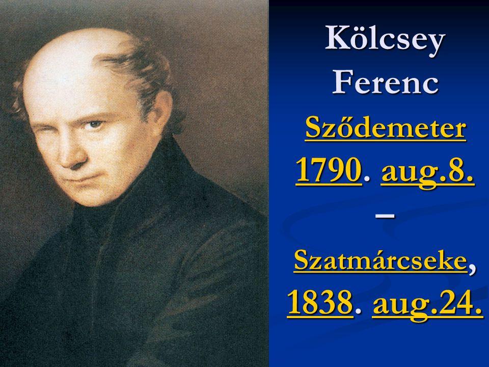 Kölcsey Ferenc Sződemeter 1790.aug.8. – Szatmárcseke, 1838.