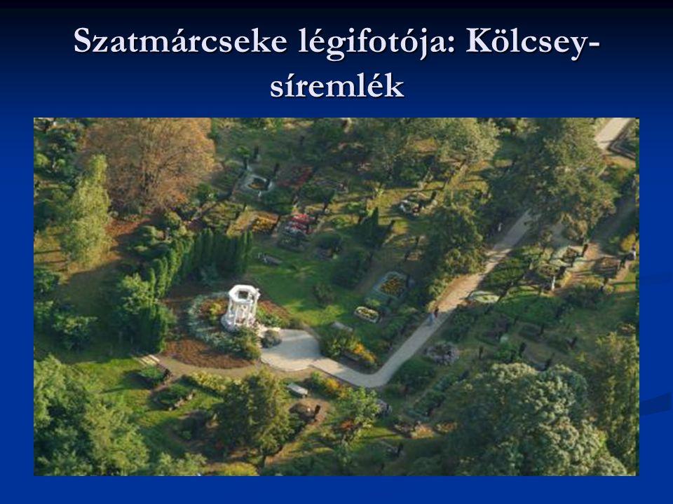 Szatmárcseke légifotója: Kölcsey- síremlék
