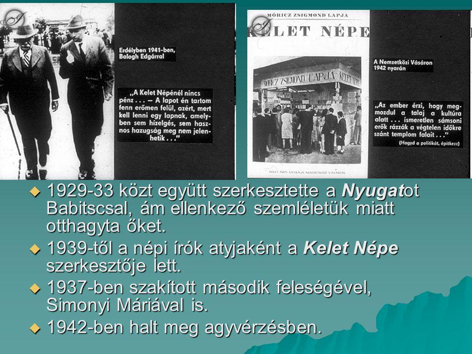  1929-33 közt együtt szerkesztette a Nyugatot Babitscsal, ám ellenkező szemléletük miatt otthagyta őket.  1939-től a népi írók atyjaként a Kelet Nép