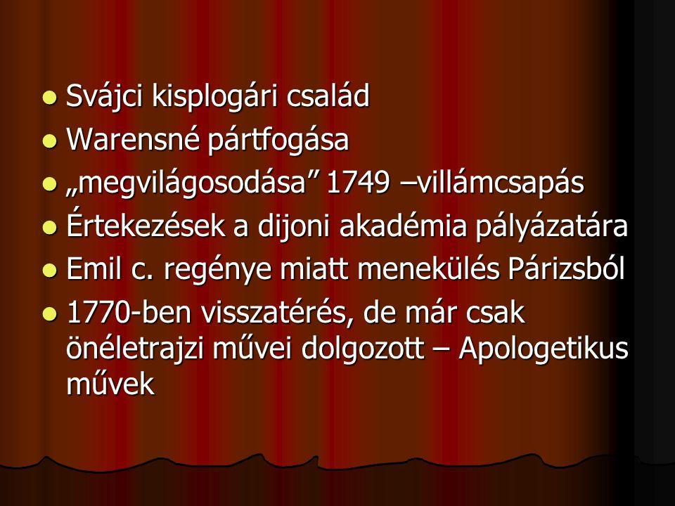 """Svájci kisplogári család Svájci kisplogári család Warensné pártfogása Warensné pártfogása """"megvilágosodása"""" 1749 –villámcsapás """"megvilágosodása"""" 1749"""