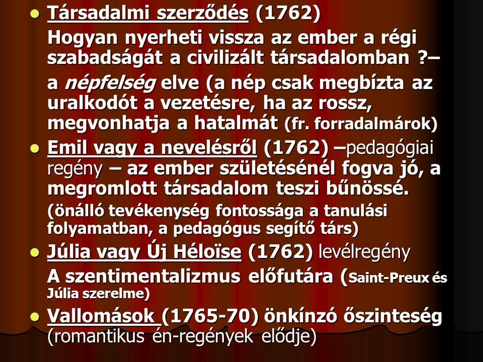 Társadalmi szerződés (1762) Társadalmi szerződés (1762) Hogyan nyerheti vissza az ember a régi szabadságát a civilizált társadalomban ?– a népfelség e