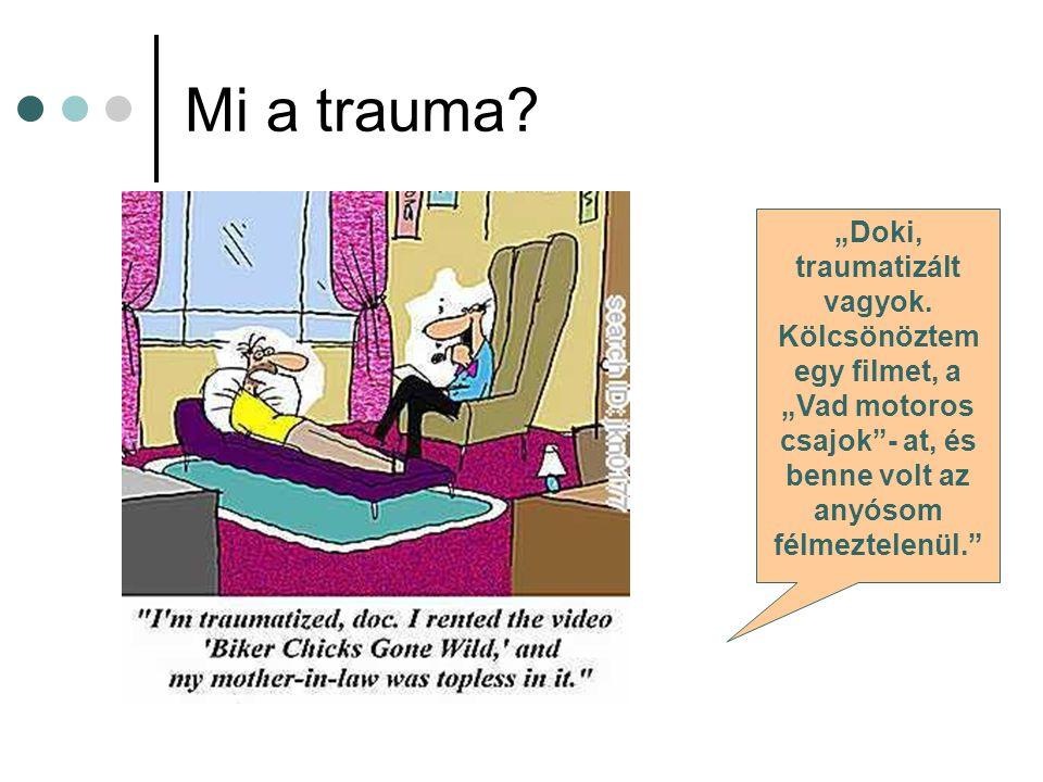 """Mi a trauma.gyökere: """"seb ; """"sérülés (gr.), orvosi szakirodalom (XVII."""
