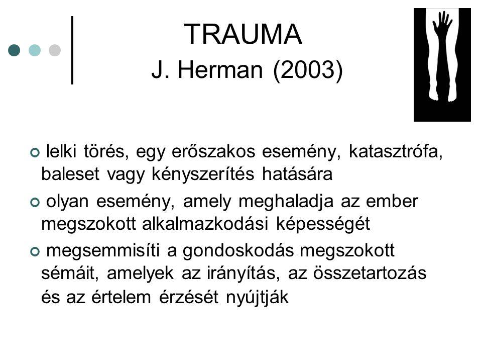 Trauma és identitás az interperszonális traumák radikálisan módosítják az áldozat pszichoszociális identitását  károsítják a személy legjelentősebb interperszonális kapcsolatait, és az önmagáról és a világról alkotott reprezentációkat (Herman, 2003; Oravecz, 2004) interperszonális traumák (gyerekbántalmazás, fogság, kínzás) esetén gyakori az elkövető által sulykolt énkép interiorizálása  dehumanizált, megbélyegzett, lealacsonyított identitás kialakítása, amihez társulhat egy erőfeszítés a pozitív identitás megőrzésére (pl.