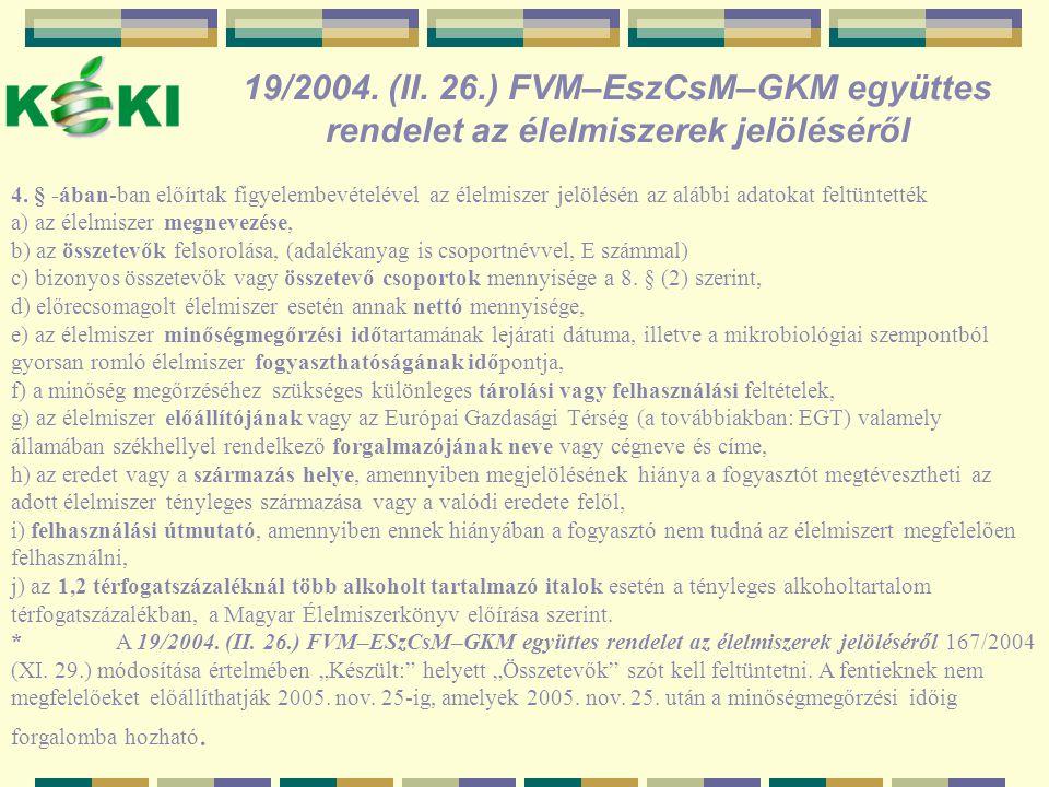 19/2004.(II. 26.) FVM–EszCsM–GKM együttes rendelet az élelmiszerek jelöléséről 4.