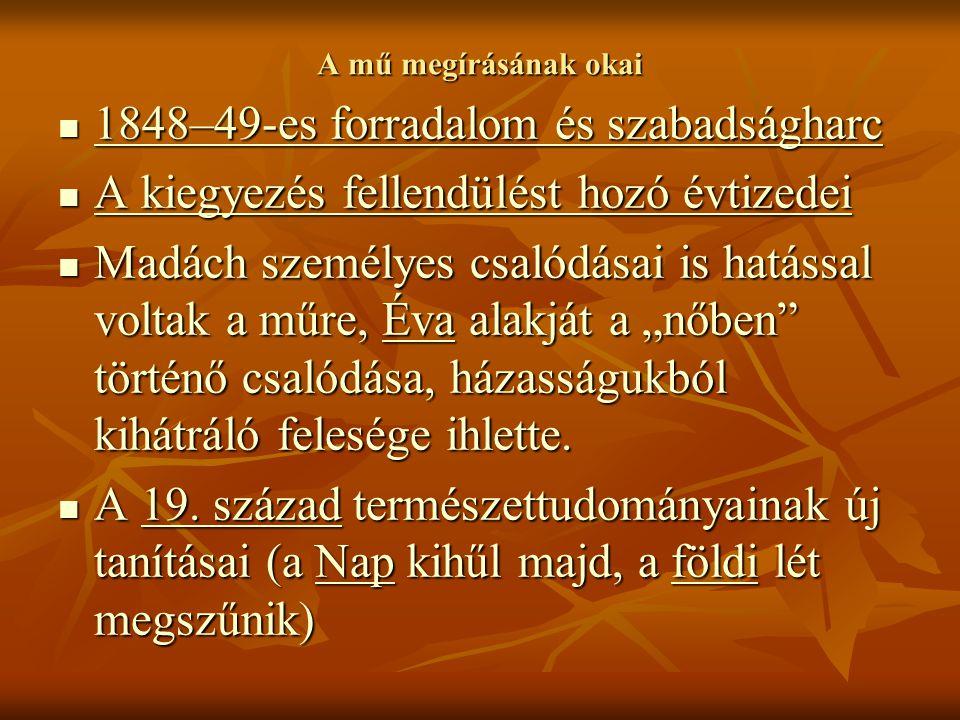A mű megírásának okai 1848–49-es forradalom és szabadságharc 1848–49-es forradalom és szabadságharc 1848–49-es forradalom és szabadságharc 1848–49-es