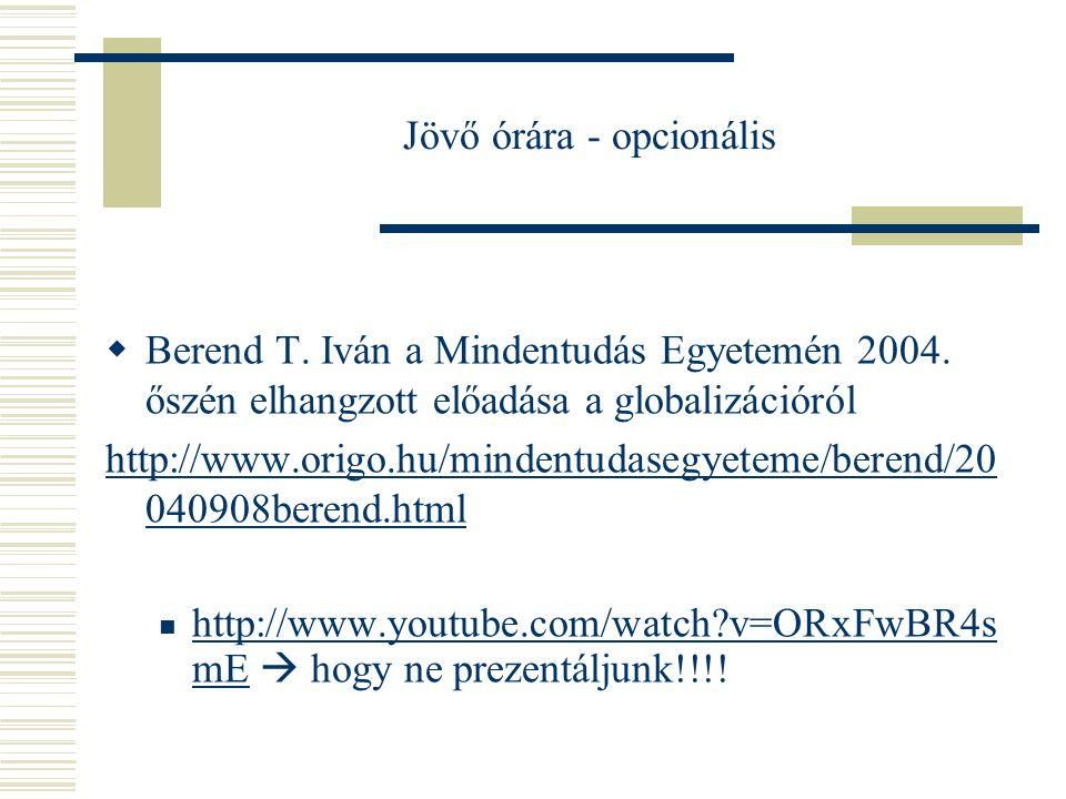 Jövő órára elolvasandó:  Eduard R. Freeman: Stakeholder- menedzsment, in: A vállalat és működése (szerk.: Czakó Erzsébet-Kocsis Károly), AULA 1993, 8
