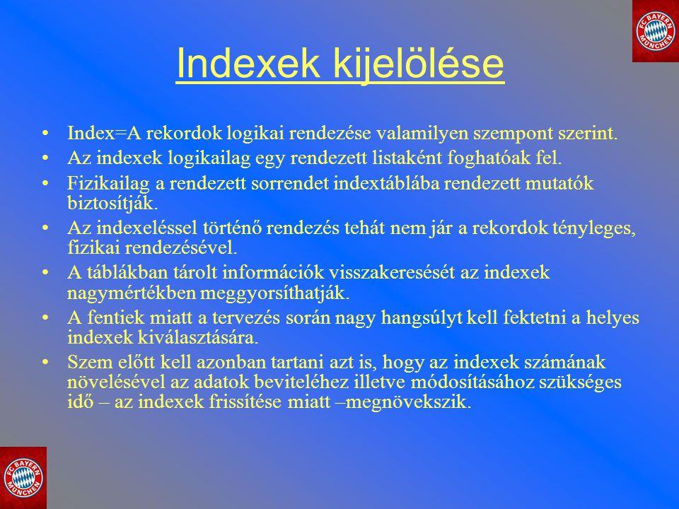 Indexek kijelölése Index=A rekordok logikai rendezése valamilyen szempont szerint. Az indexek logikailag egy rendezett listaként foghatóak fel. Fizika