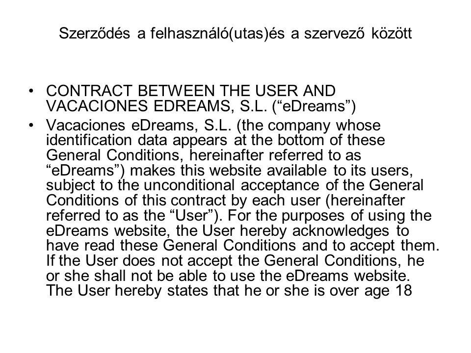 Szerződés a felhasználó(utas)és a szervező között CONTRACT BETWEEN THE USER AND VACACIONES EDREAMS, S.L.