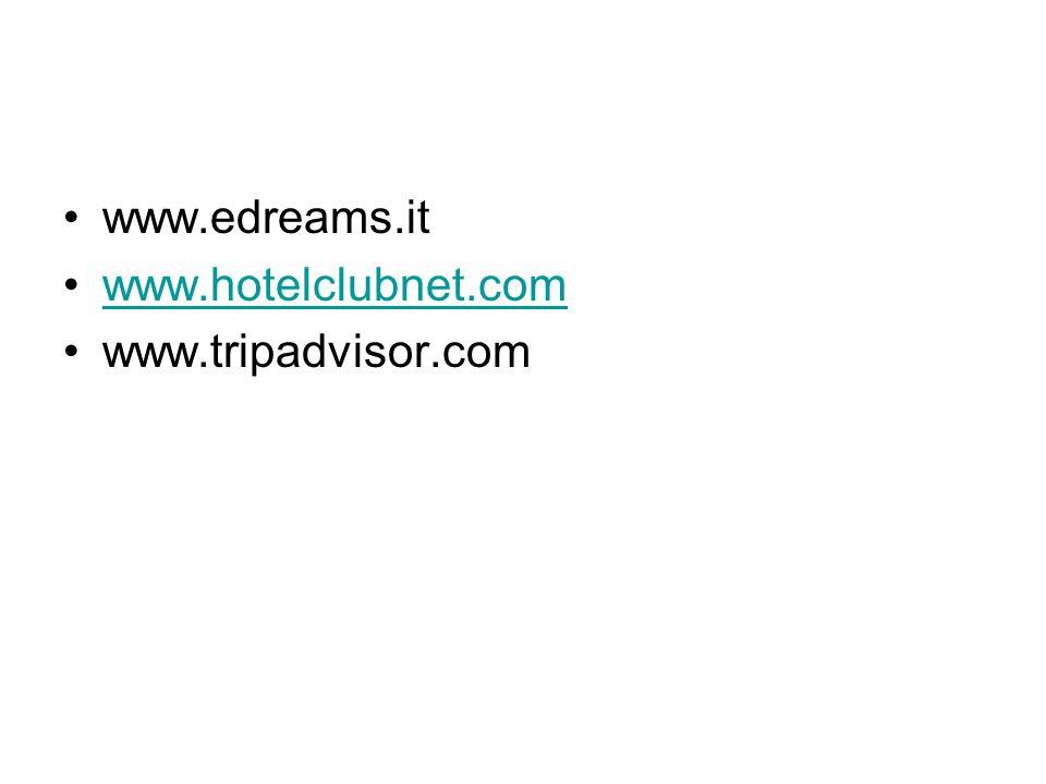 www.edreams.it www.hotelclubnet.com www.tripadvisor.com
