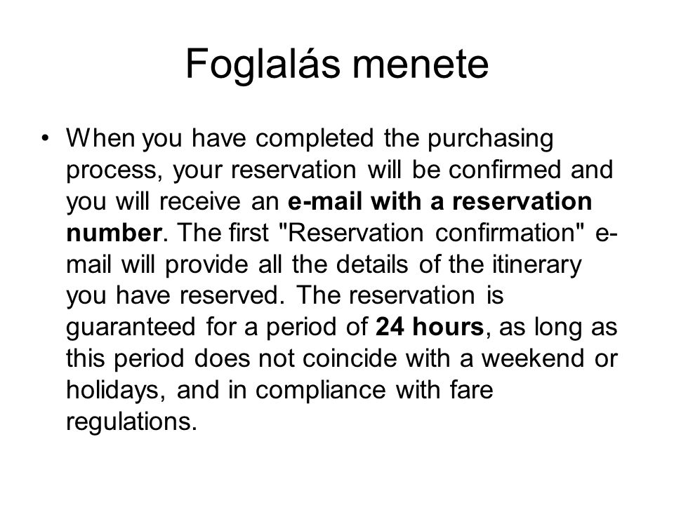 menete will check that your reservation has been correctly entered in the airline s reservation system and that your payment can be processed.