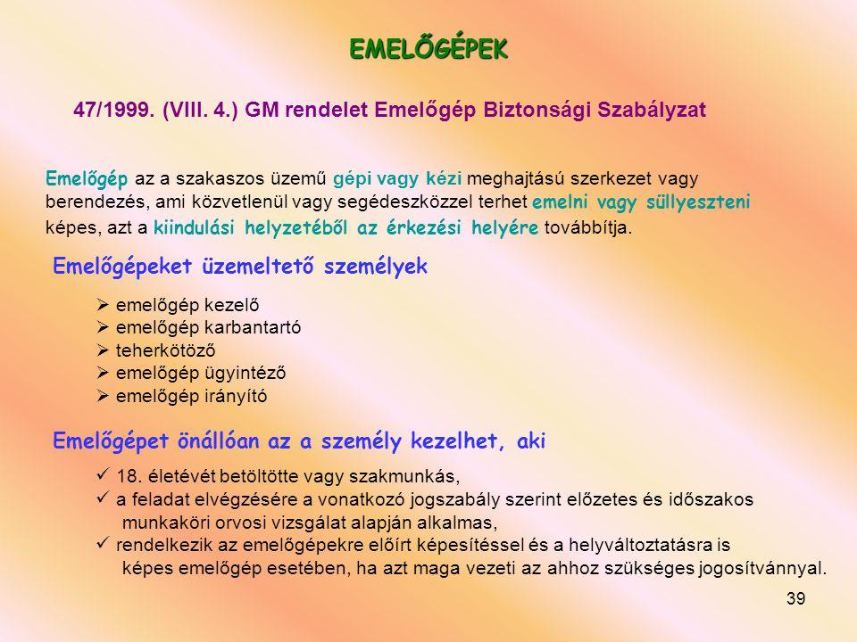 39 EMELŐGÉPEK 47/1999.(VIII.
