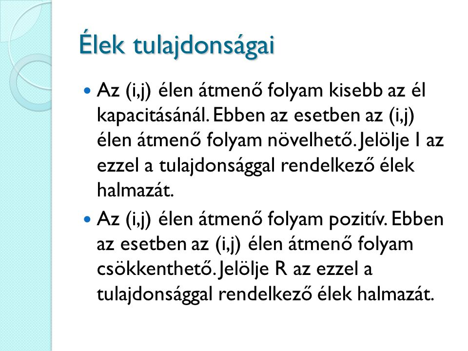 Feladat – korábbi ZH 4 35 1 2 (4) 5 NY F (3) 3 (7) 7 (3) 4 (1) 4 (4) 4 (1) 1 (8) 9 (6) 6 (3) 5 (1) 1 Adjon meg egy minimális vágást.