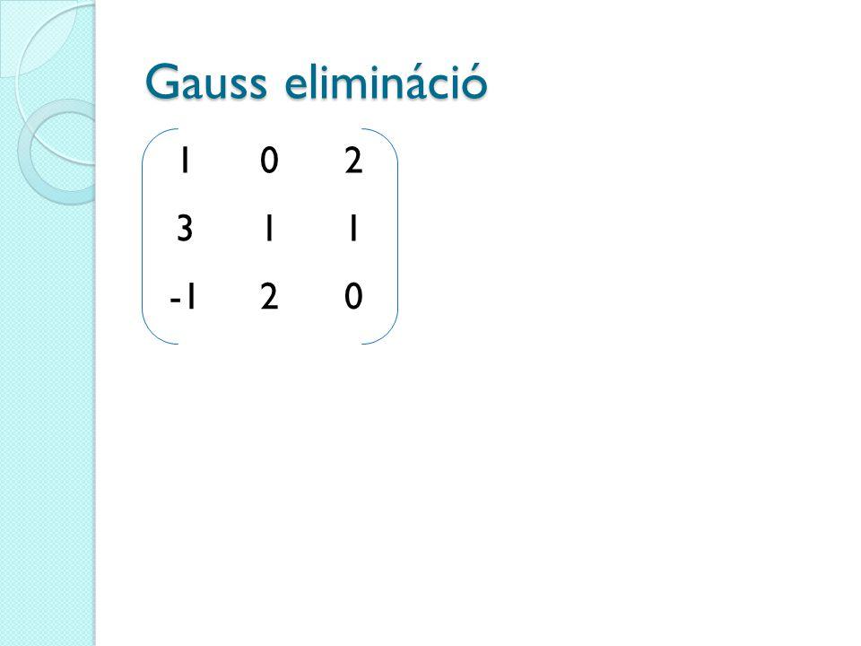 102 311 20 Gauss elimináció
