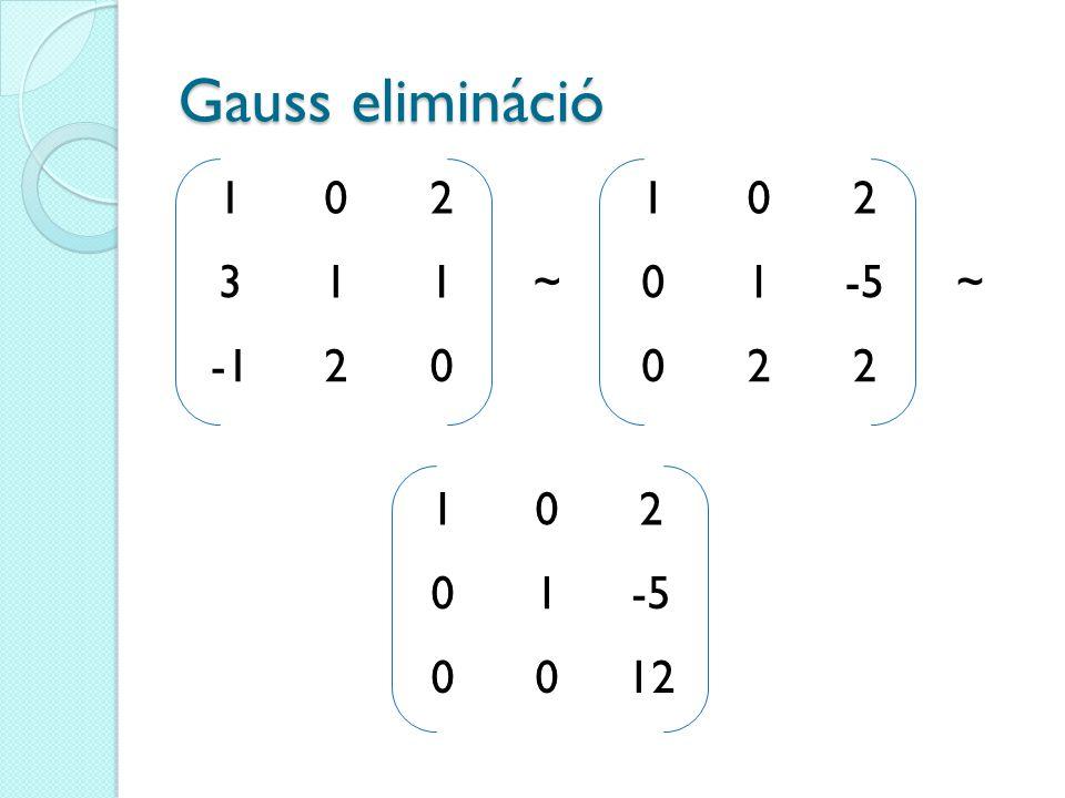 102102 311~01-5~ 20022 Gauss elimináció 102 01-5 0012