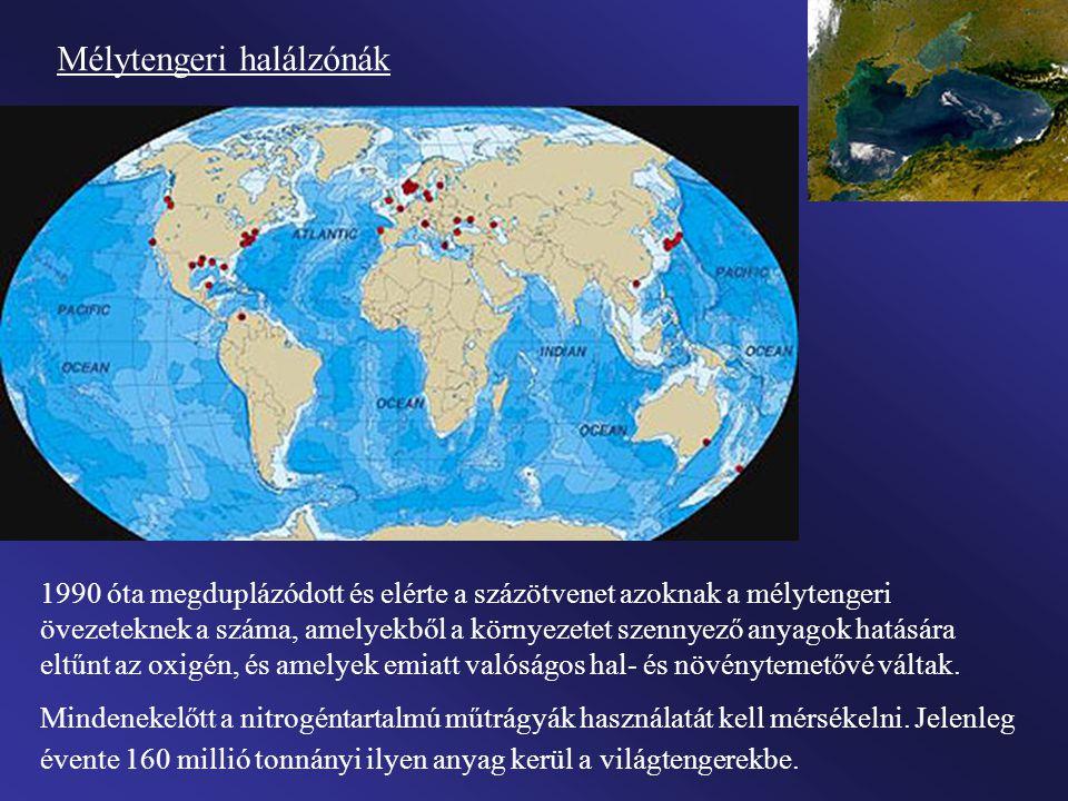Mélytengeri halálzónák 1990 óta megduplázódott és elérte a százötvenet azoknak a mélytengeri övezeteknek a száma, amelyekből a környezetet szennyező anyagok hatására eltűnt az oxigén, és amelyek emiatt valóságos hal- és növénytemetővé váltak.