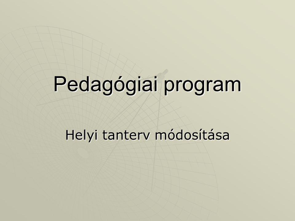 Pedagógiai program Helyi tanterv módosítása