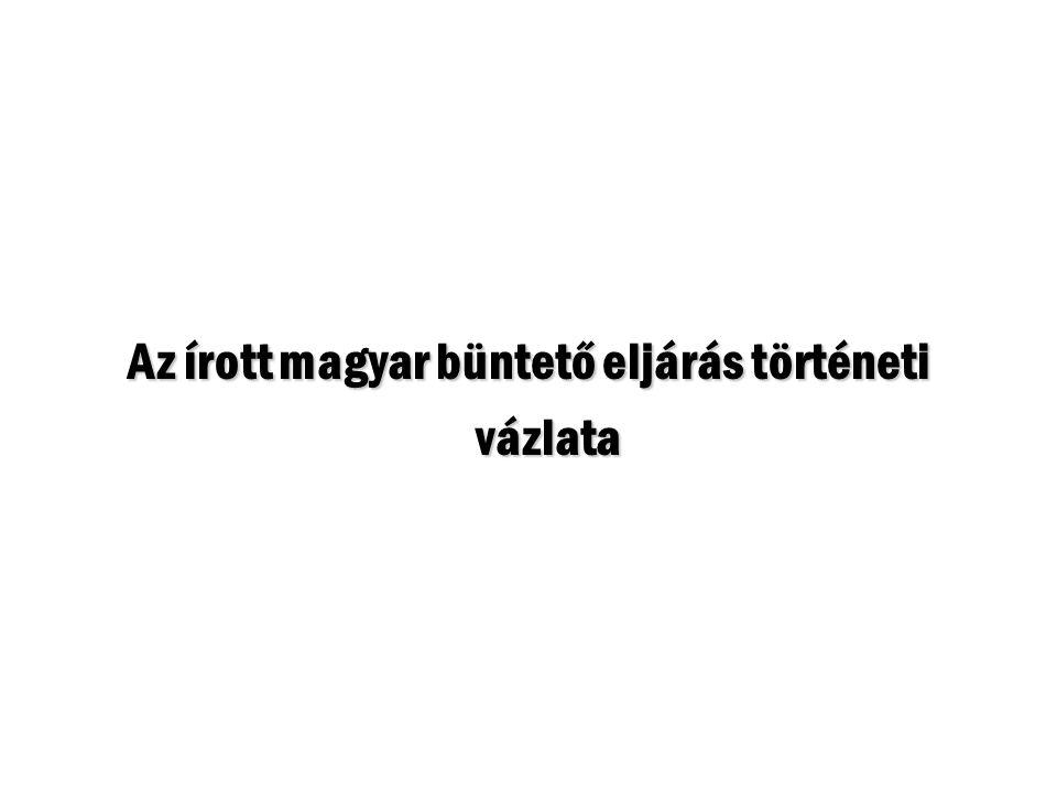 Az írott magyar büntető eljárás történeti vázlata