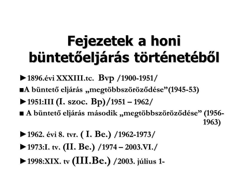 """Fejezetek a honi büntetőeljárás történetéből ►1896.évi XXXIII.tc. Bvp /1900-1951/ ■A büntető eljárás """"megtöbbszöröződése""""(1945-53) ►1951:III (I. szoc."""