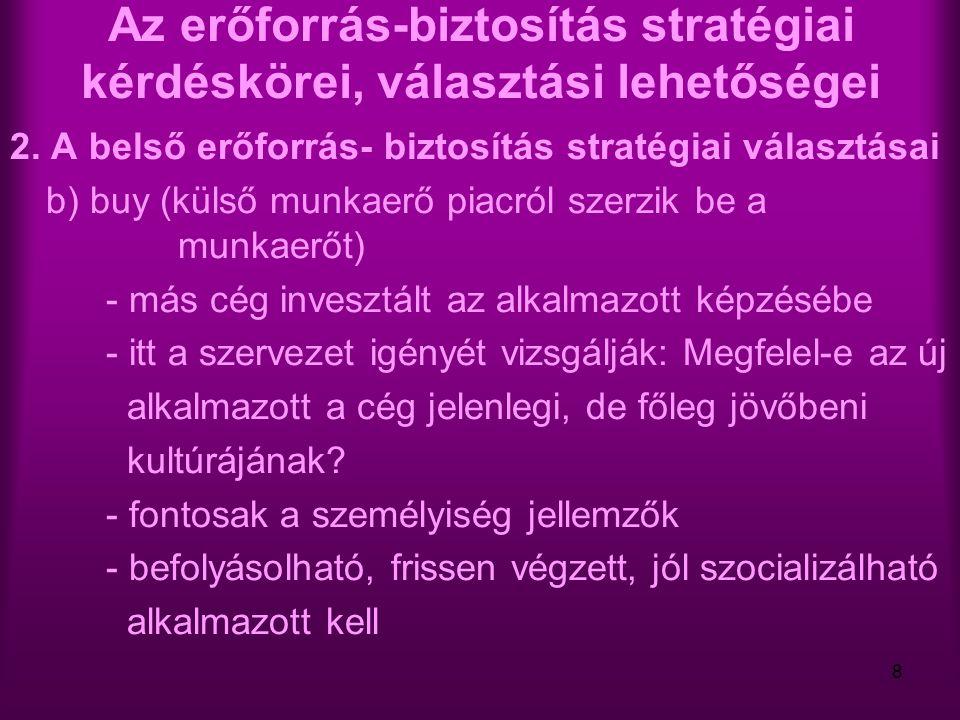 29 Az erőforrás-biztosítás stratégiai kérdéskörei, választási lehetőségei 5.