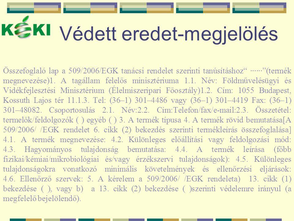 """Védett eredet-megjelölés Összefoglaló lap a 509/2006/EGK tanácsi rendelet szerinti tanúsításhoz"""" ······""""(termék megnevezése)1. A tagállam felelős mini"""