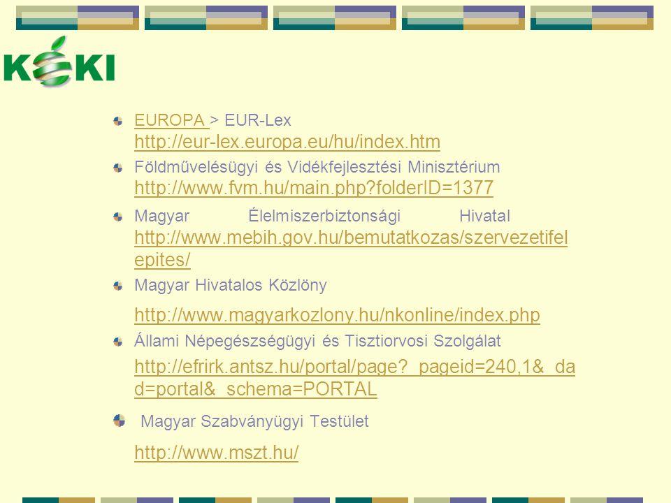EUROPA EUROPA > EUR-Lex http://eur-lex.europa.eu/hu/index.htm http://eur-lex.europa.eu/hu/index.htm Földművelésügyi és Vidékfejlesztési Minisztérium h