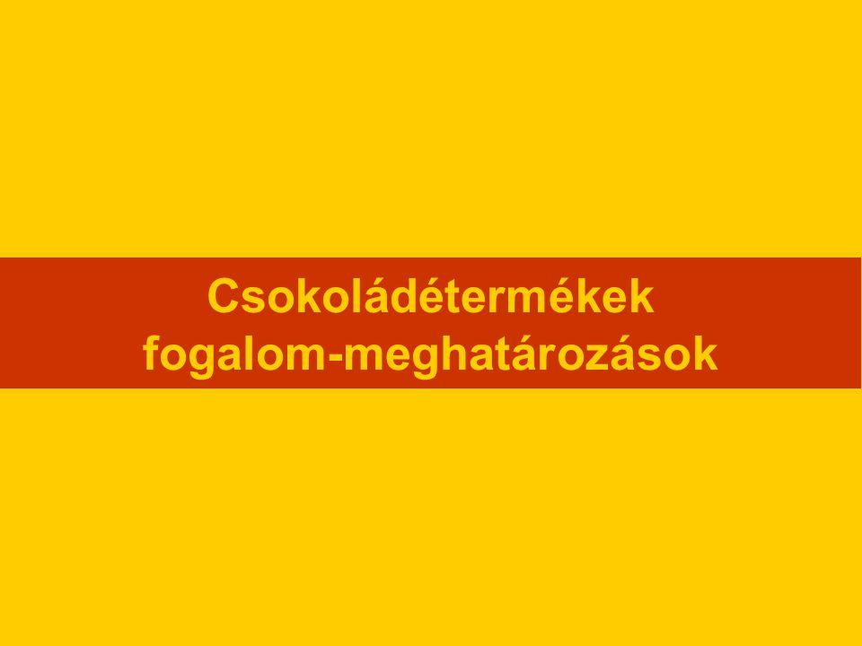 MAGYAR ÉLELMISZERKÖNYV Codex Alimentarius Hungaricus 1-3-2000/36 számú előírás Kakaó- és csokoládétermékek Cocoa and chocolate products Ezen előírás az Európai Közösségek Parlamentjének és Tanácsának 2000/36/EK irányelve alapján készült.