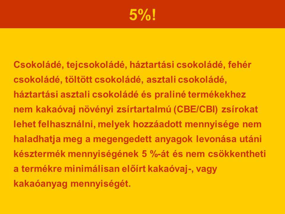 5%! Csokoládé, tejcsokoládé, háztartási csokoládé, fehér csokoládé, töltött csokoládé, asztali csokoládé, háztartási asztali csokoládé és praliné term