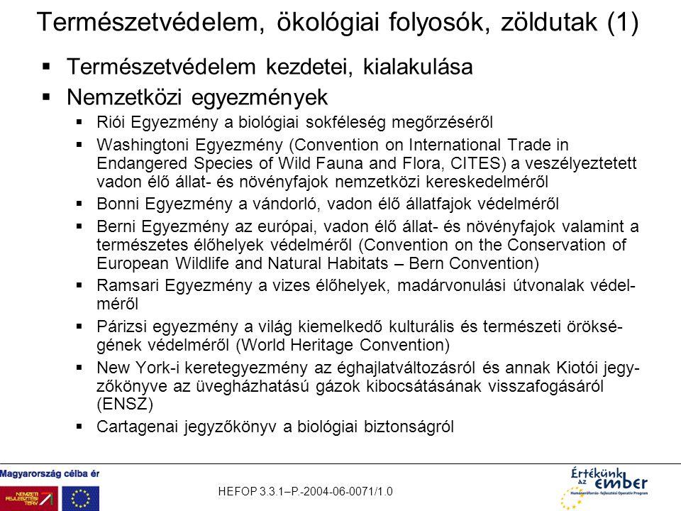 HEFOP 3.3.1–P.-2004-06-0071/1.0 Természetvédelem, ökológiai folyosók, zöldutak (1)  Természetvédelem kezdetei, kialakulása  Nemzetközi egyezmények 