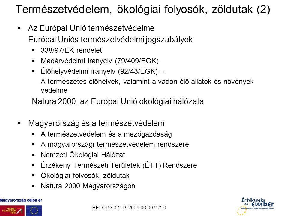 HEFOP 3.3.1–P.-2004-06-0071/1.0 Természetvédelem, ökológiai folyosók, zöldutak (2)  Az Európai Unió természetvédelme Európai Uniós természetvédelmi j
