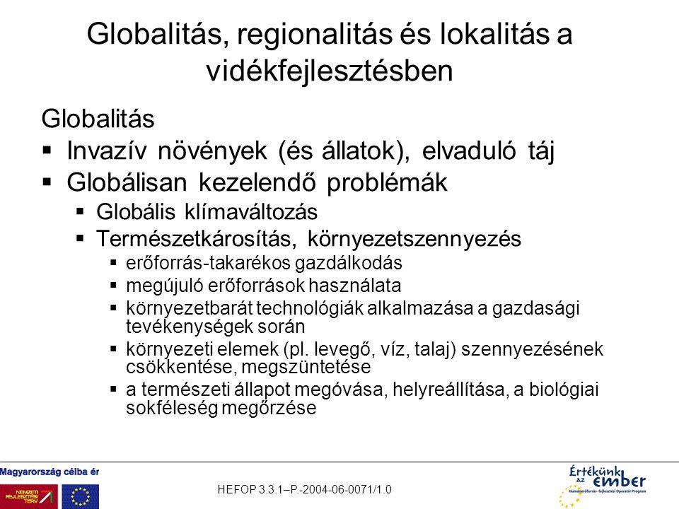 HEFOP 3.3.1–P.-2004-06-0071/1.0 Globalitás, regionalitás és lokalitás a vidékfejlesztésben Globalitás  Invazív növények (és állatok), elvaduló táj 