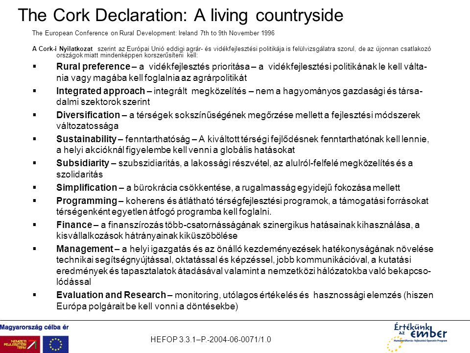 HEFOP 3.3.1–P.-2004-06-0071/1.0 The Cork Declaration: A living countryside The European Conference on Rural Development: Ireland 7th to 9th November 1