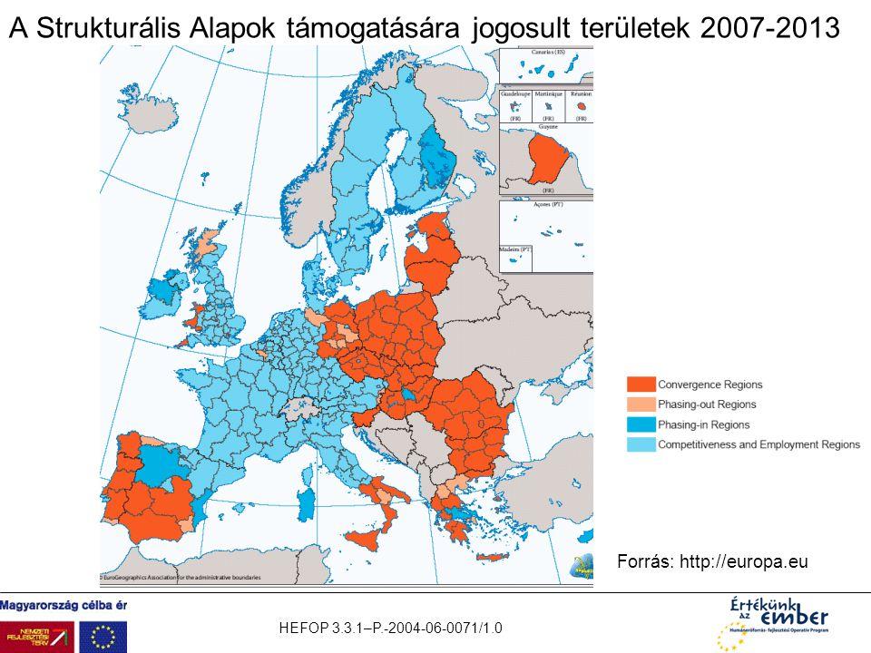 HEFOP 3.3.1–P.-2004-06-0071/1.0 A Strukturális Alapok támogatására jogosult területek 2007-2013 Forrás: http://europa.eu