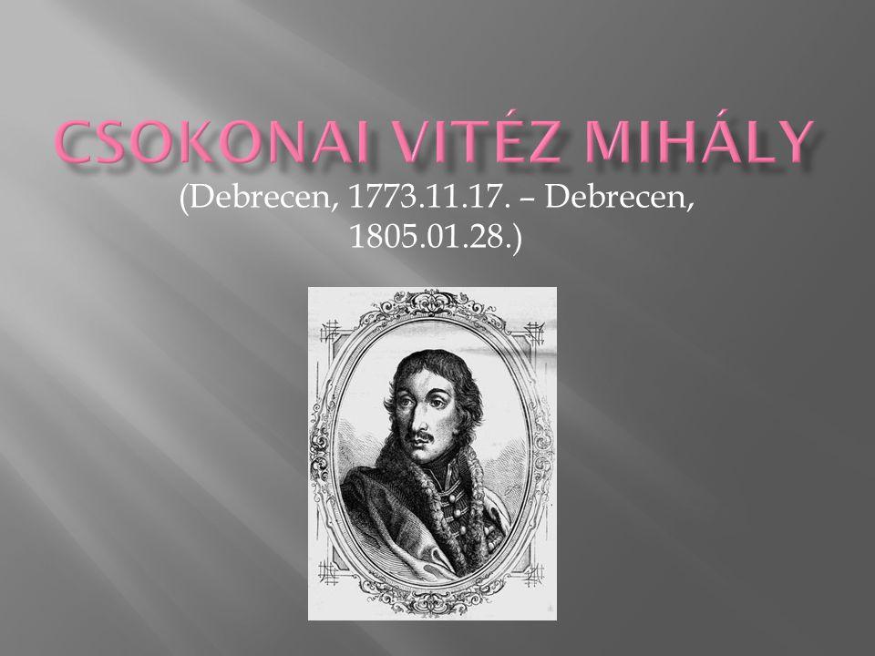 (Debrecen, 1773.11.17. – Debrecen, 1805.01.28.)