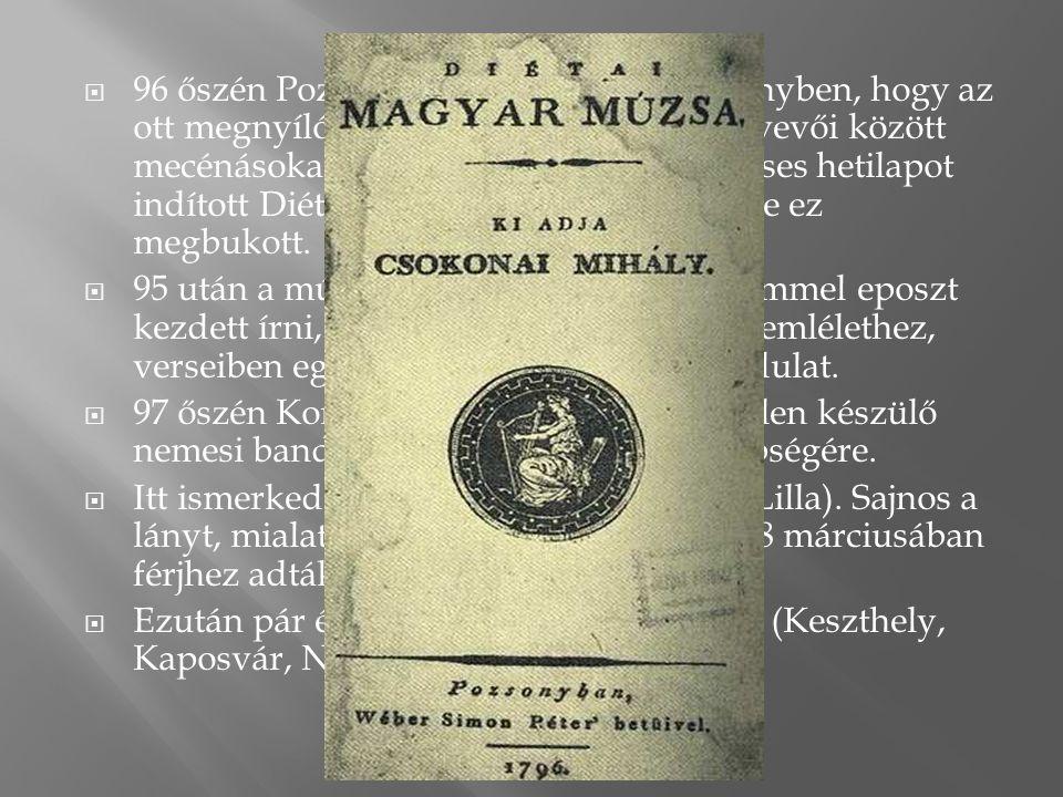  96 őszén Pozsonyba ment abban a reményben, hogy az ott megnyíló országgyűlés nemesi résztvevői között mecénásokat találhat.