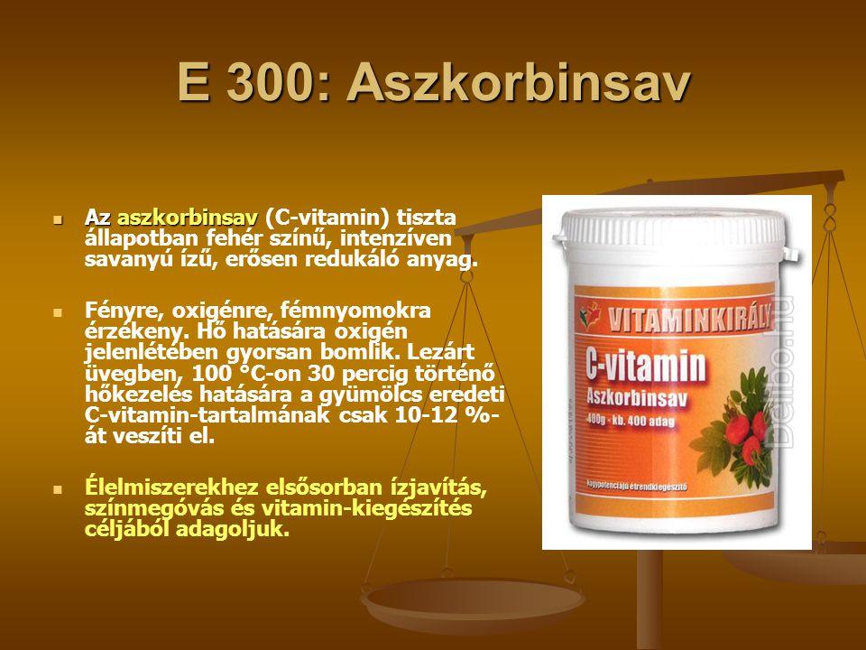 E 300: Aszkorbinsav Az aszkorbinsav Az aszkorbinsav (C-vitamin) tiszta állapotban fehér színű, intenzíven savanyú ízű, erősen redukáló anyag. Fényre,