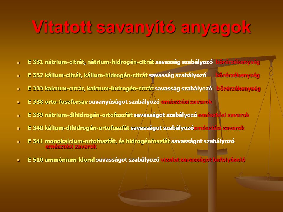 Vitatott savanyító anyagok E 331 nátrium-citrát, nátrium-hidrogén-citrát bőrérzékenység E 331 nátrium-citrát, nátrium-hidrogén-citrát savasság szabály