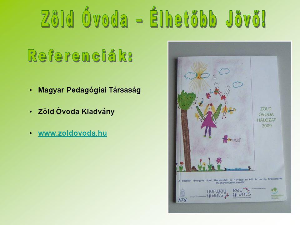 Magyar Pedagógiai Társaság Zöld Óvoda Kiadvány www.zoldovoda.hu