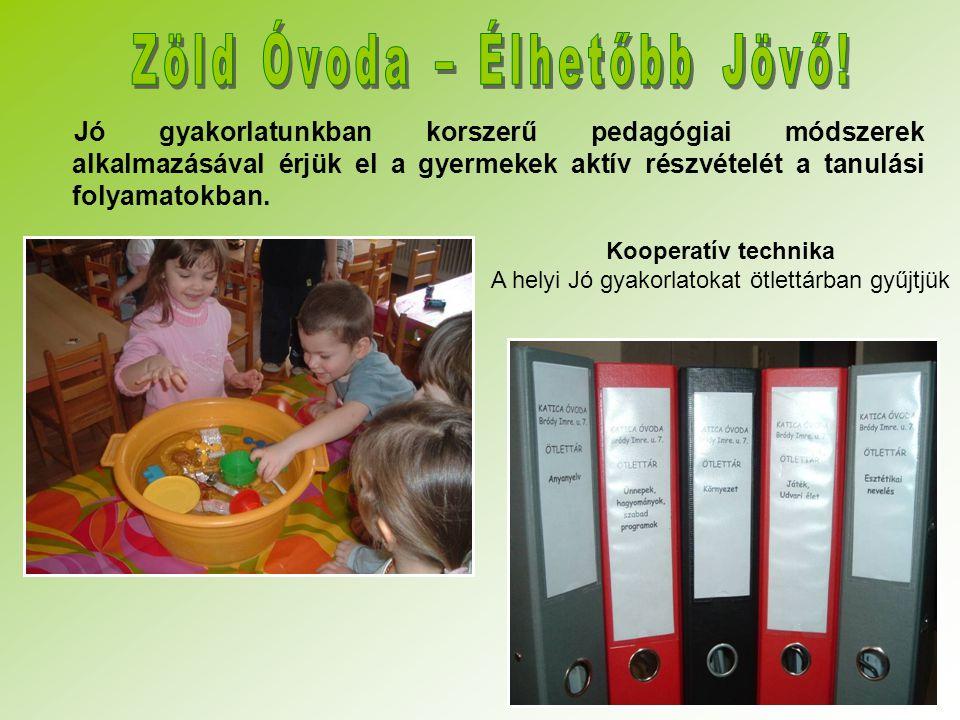 Jó gyakorlatunkban korszerű pedagógiai módszerek alkalmazásával érjük el a gyermekek aktív részvételét a tanulási folyamatokban. Kooperatív technika A