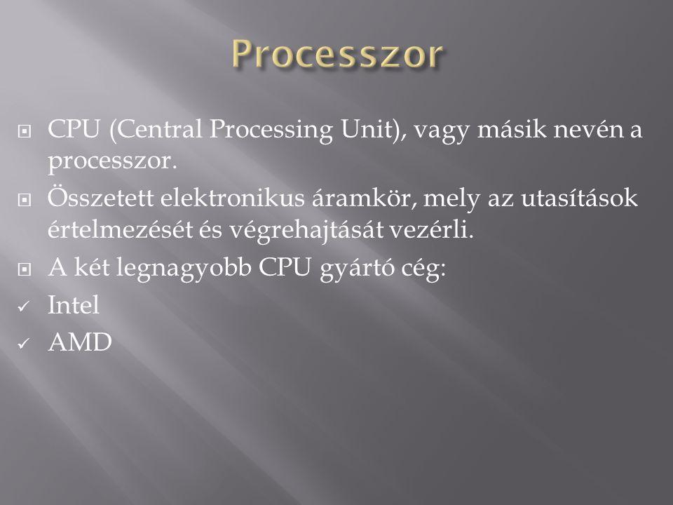 CPU (Central Processing Unit), vagy másik nevén a processzor.