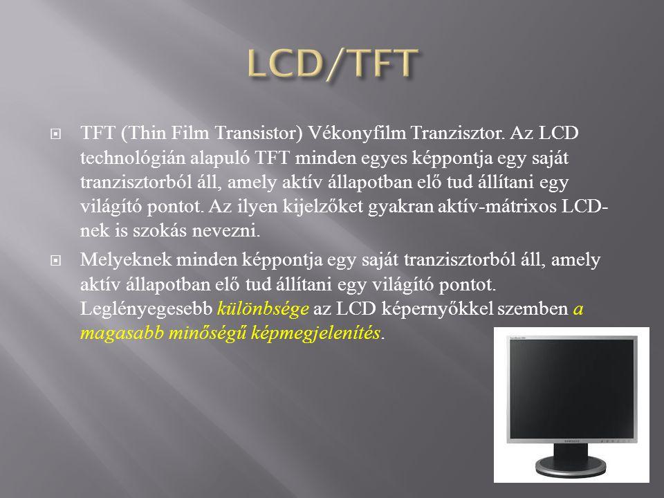  TFT (Thin Film Transistor) Vékonyfilm Tranzisztor.