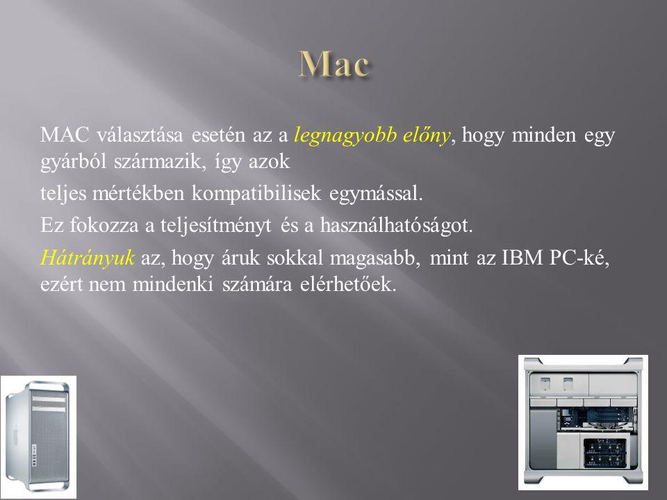 MAC választása esetén az a legnagyobb előny, hogy minden egy gyárból származik, így azok teljes mértékben kompatibilisek egymással.