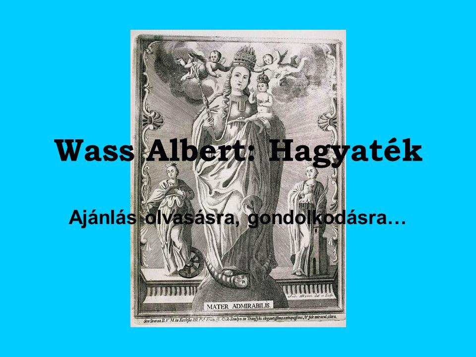 Wass Albert: Hagyaték Ajánlás olvasásra, gondolkodásra…