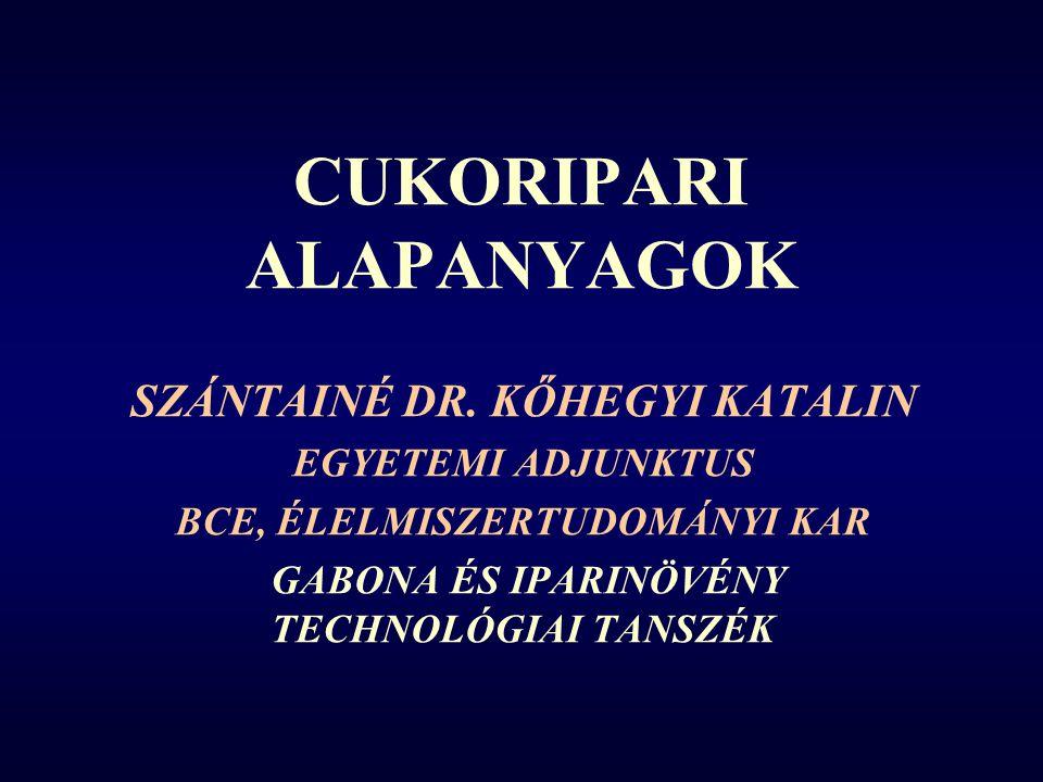 CUKORIPARI ALAPANYAGOK SZÁNTAINÉ DR.