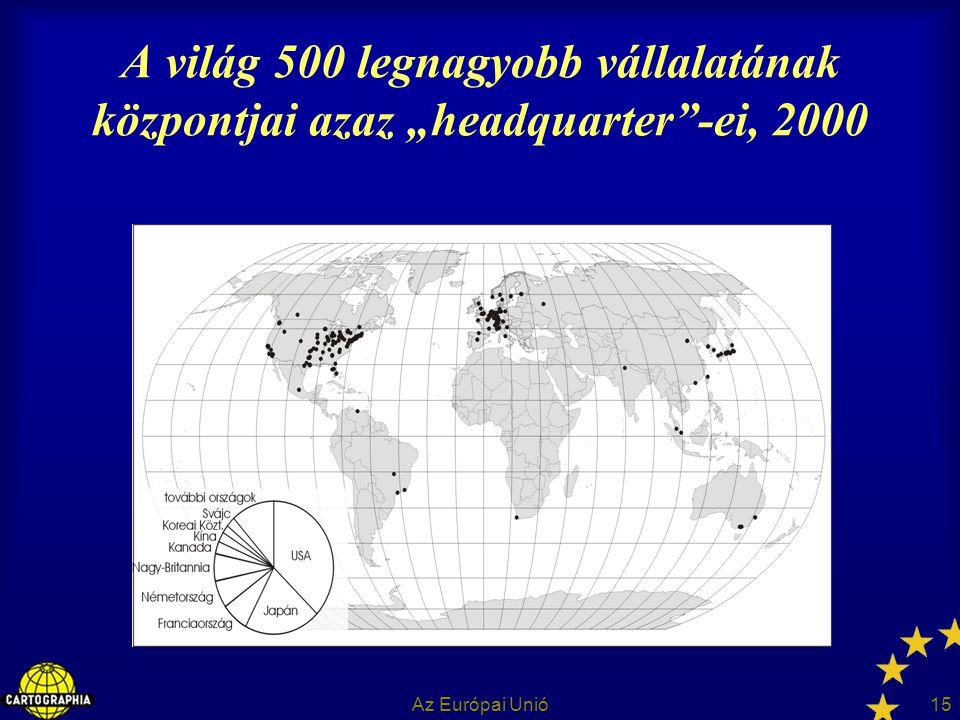 """Az Európai Unió15 A világ 500 legnagyobb vállalatának központjai azaz """"headquarter""""-ei, 2000"""