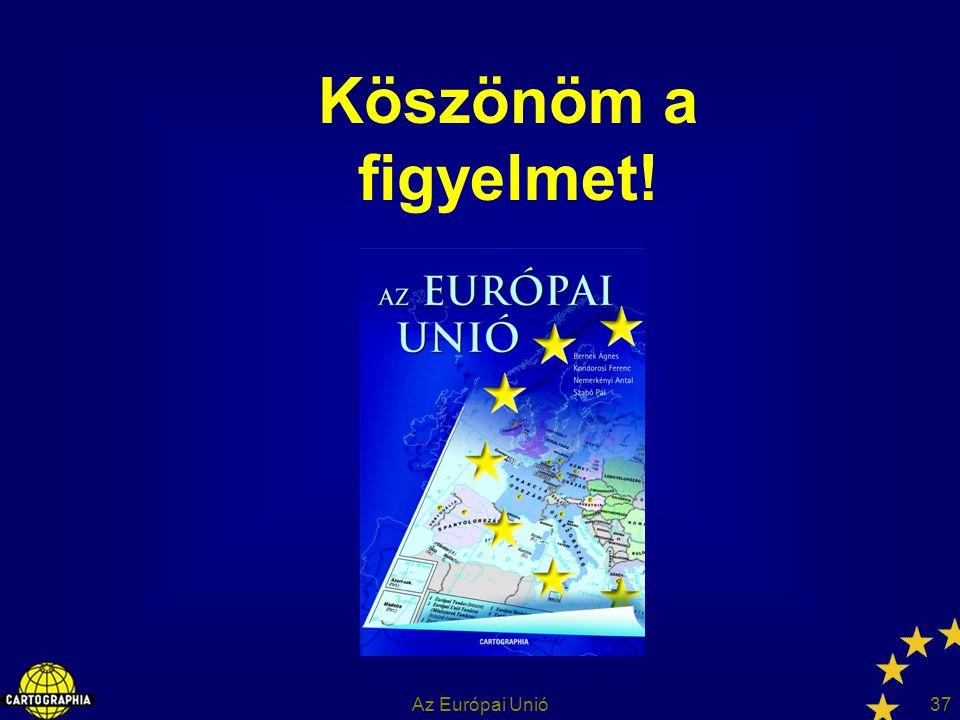 Az Európai Unió37 Köszönöm a figyelmet!