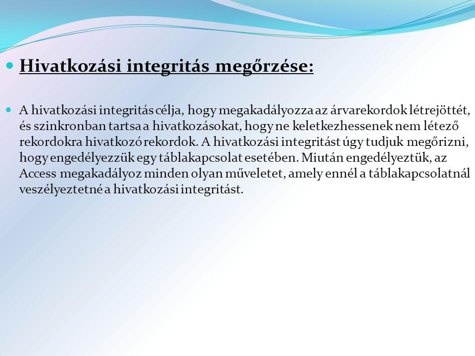 Hivatkozási integritás megőrzése: A hivatkozási integritás célja, hogy megakadályozza az árvarekordok létrejöttét, és szinkronban tartsa a hivatkozásokat, hogy ne keletkezhessenek nem létező rekordokra hivatkozó rekordok.