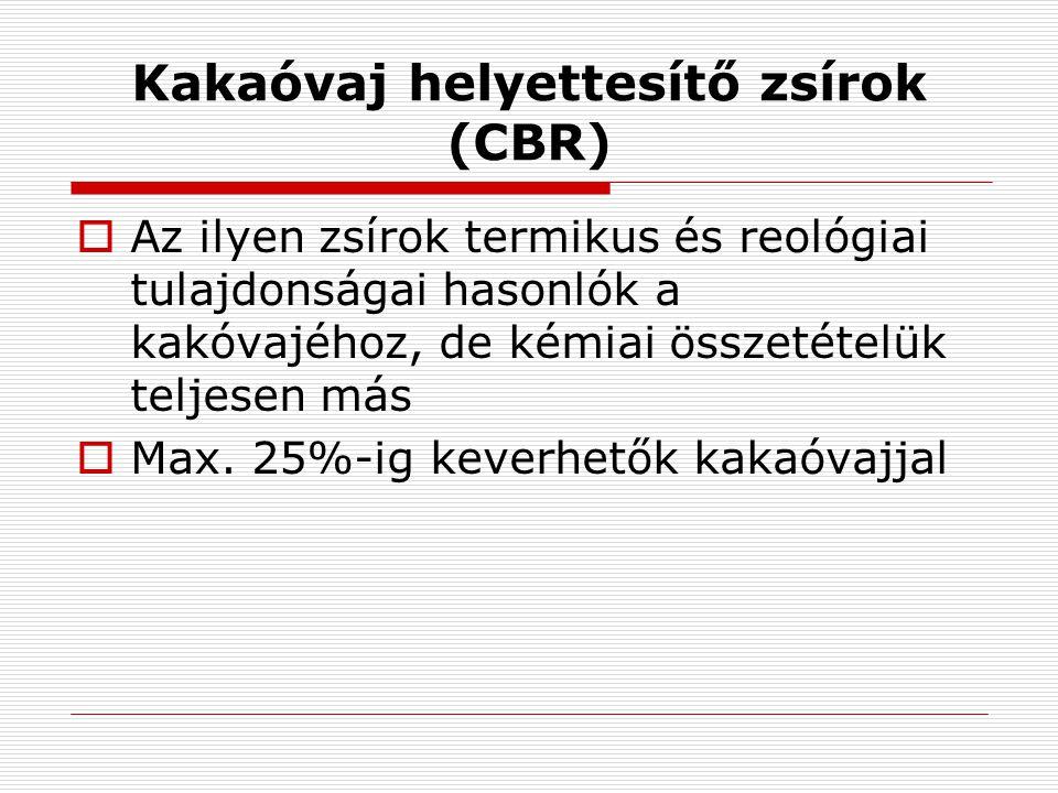 CBR zsírok alaptulajdonságai  CBR zsírokat tartalmazó csokoládés termékeket nem kell temperálni, azaz előkristályosítani, mert rögtön a β' kristályformába kristályosodnak.
