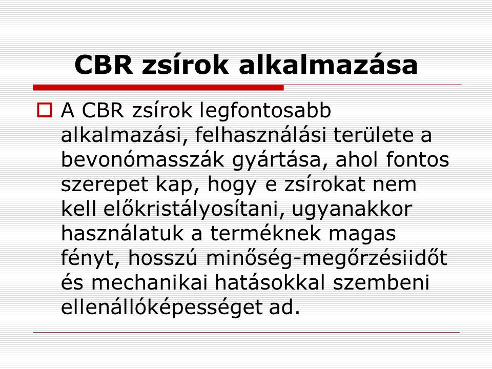 Kakaóvajpótló zsírok (CBS)  Nyersanyag: legtöbbször kókuszolaj és pálmamagolaj.
