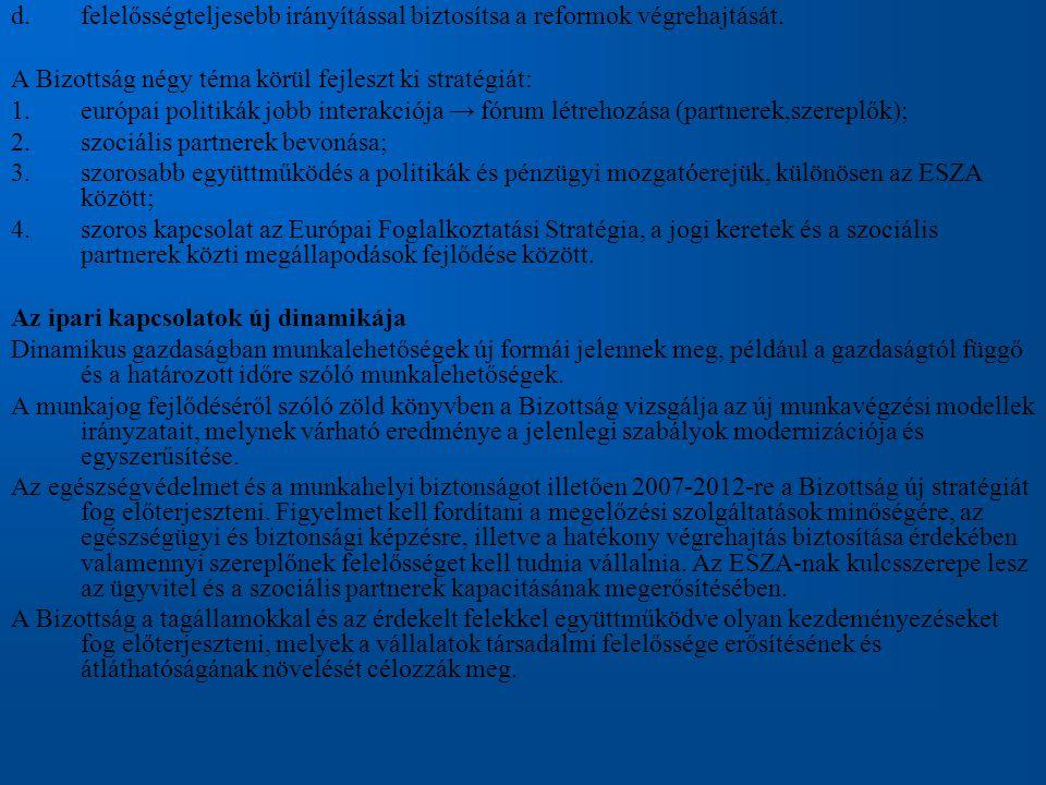 d.felelősségteljesebb irányítással biztosítsa a reformok végrehajtását.