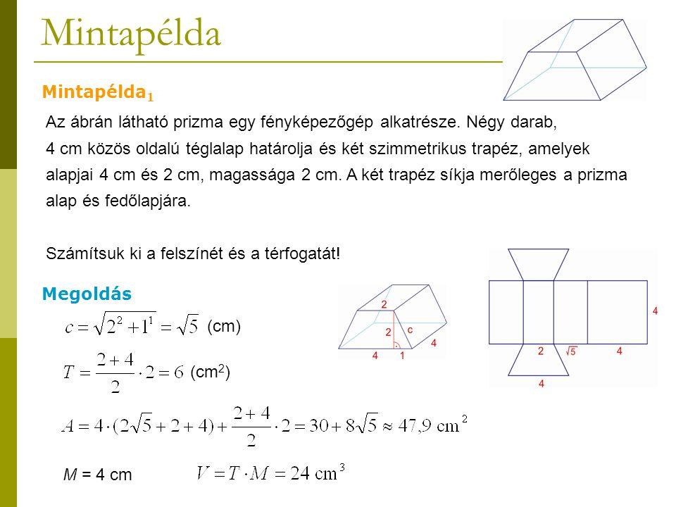 Mintapélda Mintapélda 2 Egy négyzet alapú ferde hasáb két oldallapja téglalap, másik két oldallapja paralelogramma, melynek egyik szöge 60°.